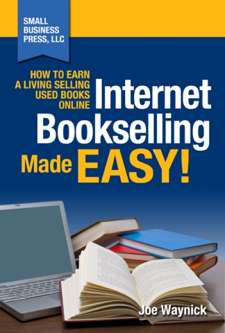 Internet Bookselling Made Easy! How to Earn a Living Selling Used Books Online